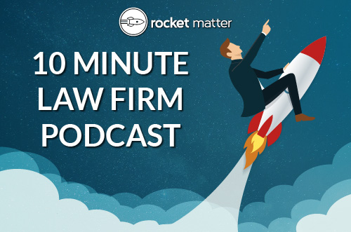 Jeff Shavitz featured on Rocket Matter's 10 Minute Law Firm Podcast